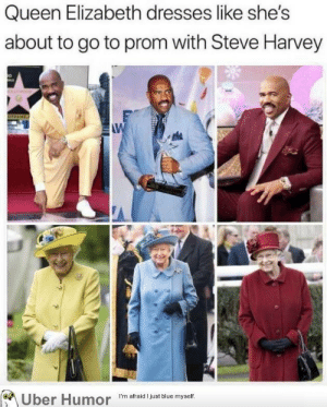 failnation:  Match made in Windsor: Queen Elizabeth dresses like she's  about to go to prom with Steve Harvey  W  Uber Humor  I'm afraid I just blue myself. failnation:  Match made in Windsor
