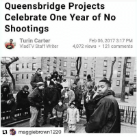 """Queensbridge Projects  Celebrate One Year of No  Shootings  Turin Carter  Feb 06, 2017 3:17 PM  VladTV Staff Writer  4,072 views 121 comments  tu maggie brown1220 EVIDENCE WE CAN MAKE POSITIVE CHANGES IN OUR COMMUNITIES IF WE MAKE A COLLECTIVE EFFORT Repost @maggiebrown1220 with @repostapp ・・・ Six Blocks, 96 Buildings, Zero Shootings: New Recipe at the Queensbridge Houses The Cure Violence program at Queensbridge is called 696, for the six blocks of the development and its 96 buildings. On Thursday, Queensbridge — the largest housing project in the United States, and a social caldron a generation ago — marked its 365th day without a shooting. No one can say with certainty what, precisely, has worked. There are soft approaches, like better cultural and arts opportunities at the local elementary school, and a robust menu of after-school offerings at the Jacob A. Riis Neighborhood Settlement. There is the security apparatus: 15 light towers, 360 cameras and police officers assigned to Queensbridge. There was also the introduction one year ago this week of Cure Violence, which employs Mr. Bryant and others to cool confrontations that are apt to become lethal. """"If you put it all together, that's how you get to a year without gun violence in the largest housing project in the country,"""" said Jimmy Van Bramer, the leader of the Democratic majority on the City Council whose district includes Queensbridge. fact facts racism amerikkka blacklivesmatter Message meme memes truth Africa African policebrutality blackpeople doubleStandards CrimingWhileWhite USA Kimkardashian kanyewest rihanna chrisbrown nickiminaj beyonce jayz music hiphop nochill niggasbelike blackpower nas"""