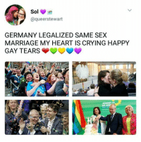 ❤💛💚💙💜 -Char!: @queerstewart  GERMANY LEGALIZED SAME SEX  MARRIAGE MY HEART IS CRYING HAPPY  GAY TEARS  BUNDNIS 90  DIE GRU ❤💛💚💙💜 -Char!