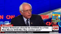 "Bee Movie, Movies, and American: QUESTION  LIVE  ""Every American should be entitled to a free  CNN  Bee Movie DVD/Blu Ray combo pack""  9:12 PM ET  CNN DEMOCRATIC PRESIDENTIAL DEBATE  HDEMDEBATE"