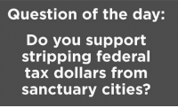 Extremely Pissed off RIGHT Wingers 2: Question of the day:  Do you support  stripping federal  tax dollars from  sanctuary cities? Extremely Pissed off RIGHT Wingers 2