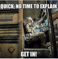 Memes, 🤖, and Mariners: QUICK, NOTIME TOENPLAIN  GETTIN!  top . ✅ Double tap the pic ✅ Tag your friends ✅ Check link in my bio for badass stuff - usarmy 2ndamendment soldier navyseals gun flag army operator troops tactical sniper armedforces k9 weapon patriot marine usmc veteran veterans usa america merica american coastguard airman usnavy militarylife military airforce libertyalliance