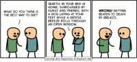 Dank, Family, and Friends: QUIETLY, IN YOUR BED AT  HOME, SURROUNDED BY  FAMILY AND FRIENDS, WITH  A DOG LAYING AT YOUR  FEET WHILE A GENTLE  BREEZE ROLLS THROUGH  AN OPEN WINDOW.  WHAT DO YOU THINK IS  THE BEST WAY TO DIE?  WRONG! GETTING  BEATEN TO DEATH  BY BREASTS By Rob DenBleyker. Explosm.net? Never heard of him!