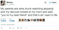 "<p>Couple goals via /r/wholesomememes <a href=""https://ift.tt/2KS6aSe"">https://ift.tt/2KS6aSe</a></p>: Quincy  @ quincy  #  Follow  My parents are wine drunk watching jeopardy  and my dad just looked at my mom and said  ""you're my best friend"" and that's all I want in life  RETWEETS LIKES  0,975 17,692  7:54 PM-28 Dec 2015  11K18K <p>Couple goals via /r/wholesomememes <a href=""https://ift.tt/2KS6aSe"">https://ift.tt/2KS6aSe</a></p>"