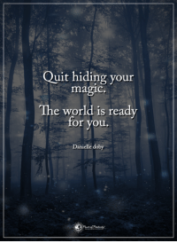 Youre Magical: Quit hiding your  magic.  The world is ready  for you.  Danielle doby