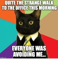 """Advice, The Office, and Tumblr: QUITE THESTRANGE WALK  TO THE OFFICE THIS MORNING  EVERYONE WAS  AVOIDING ME  imgflip.com <p><a href=""""http://advice-animal.tumblr.com/post/175857494124/what-day-is-it-today-again"""" class=""""tumblr_blog"""">advice-animal</a>:</p>  <blockquote><p>What day is it today again?</p></blockquote>"""