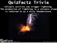 "Target, Tumblr, and youtube.com: QunzFactz Trivia  Volcanic activity can trigger lightning  The production of lightning in a volcanic plume  is referred to as a dirty thunderstorm.  UIZFacTZ tumblr com  Photo Credit: 01 iver Spalt <p><a class=""tumblr_blog"" href=""http://quizfactz.tumblr.com/post/95767157855/youtube-video-link"" target=""_blank"">quizfactz</a>:</p> <blockquote> <p>Youtube video</p> <p>(<a href=""https://www.youtube.com/watch?v=YWUlr1h8PfM"" target=""_blank"">Link</a>)</p> </blockquote>"