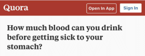 Charlie before a date...: Quora  Sign In  Open In App  How much blood can you drink  before getting sick to your  stomach? Charlie before a date...