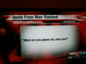 """What Are You Gonna Do: Quote From Man Stabbed  www.khq.com  """"What are you gonna do, stab me?""""  NHC  HD 11:01 67"""