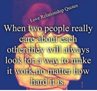 💯 ♡: Quotes  Relationship Love When two people really  care about each  other always  look for a way to make  it Work no matter how  hard it is 💯 ♡