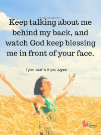 Quotesforunet Keep Talking About Me Behind My Back And Watch God