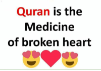 broken heart: Quran is the  Medicine  of broken heart