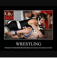 Tag people who think wrestling is easy: Qw  OBSESSED  WRESTLER  WRESTLING  Because Football Basketball Baseball and Soccer only require one ball. Tag people who think wrestling is easy