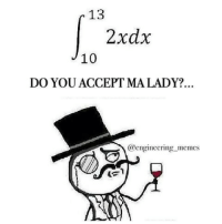 💁🏻♂️🍷 engineering engineer engineers science physics calculus chemistry 69 integral friday: r 13  2xdx  10  DO YOU ACCEPT MALADY?  @engineering memes 💁🏻♂️🍷 engineering engineer engineers science physics calculus chemistry 69 integral friday