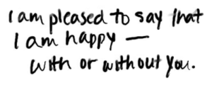 Happy, Http, and Net: r am plcosed to say iet  I am happy -  with or ithout you.  Ol. http://iglovequotes.net/