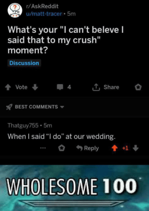 "My goal is to have a relationship like this one day… via /r/wholesomememes https://ift.tt/2ye4jzu: r/AskReddit  u/matt-tracer 5m  What's your ""I can't belevel  said that to my crush""  moment?  Discussion  4  Vote  Share  BEST COMMENTS  Thatguy755 5m  When I said ""l do"" at our wedding.  Reply  +1  WHOLESOME 100 My goal is to have a relationship like this one day… via /r/wholesomememes https://ift.tt/2ye4jzu"