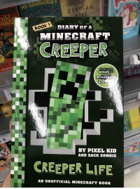 Brains, Fucking, and Life: R BAMBUCKLE  m a n  BOOk  DIARY OF A  MINECRAFT  CREEPER  PROM THE  BRAINS OF  MINE  BY PIXEL KID  AND ZACK ZOMBIE  CREEPER LIFE  AN UNOFFICIAL MINECRAFT BOOK