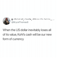 now i've got that big $$$ after black friday: R chil dren sleeping snow I s so f 'ly falli  @BryceThomas8  When the US dollar inevitably loses all  of its value, Kohl's cash will be our new  form of currency now i've got that big $$$ after black friday