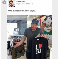 Beijing, Chris Pratt, and Instagram: R Chris Pratt  Page Liked 17 hrs e  What can I say? I do. I love Beijing.  BJ @pubity was voted 'funniest meme account on instagram'😂 AGAIN