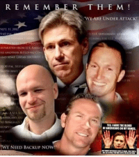 """Never Forget Benghazi Remember its Killary's Fault: R E M E M B E R  SEIT II, 201  SEIARATED FROM US AMIA  TO ANOTHER BUILDING Cou  AND SOMI URYAN STCuitm  30 PM STEVE  SMITH HAVE  AMERICANS AM  TO BENGHAA  IIOSPITA  twE NEED BACKUP Now!  T H E M  """"WE ARE UNDER ATTACK!  TANTS  TAHY  YES IHAVE THE BLOOD  OF AMERICANS ON MYHANDS. Never Forget Benghazi Remember its Killary's Fault"""