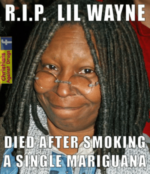 Never forget. RIP IN PEACE LITTLE WAYNE. You are resting with the angles now.   BAN deadly marijuanas now ! In Jesus name I prey !  - Margaret: R.I.P. LIL WAYNE  DIED AFTER SMOKING  A SINGLE MARIGUANA Never forget. RIP IN PEACE LITTLE WAYNE. You are resting with the angles now.   BAN deadly marijuanas now ! In Jesus name I prey !  - Margaret
