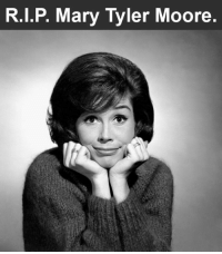 """""""You can't be brave if you've only had wonderful things happen to you.""""  - Mary Tyler Moore.   She will be missed.: R.I.P. Mary Tyler Moore """"You can't be brave if you've only had wonderful things happen to you.""""  - Mary Tyler Moore.   She will be missed."""