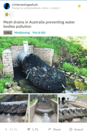 Now thats what i called wholesome… via /r/wholesomememes https://ift.tt/2YugJhh: r/interestingasfuck  Posted by u/Gallow Boob  8mo i.redd.it  E 1  Mesh drains in Australia preventing water  bodies pollution  /r/ALL Mindblowing Pics & Gifs  wW  93.9k  1.7k  Share  Award Now thats what i called wholesome… via /r/wholesomememes https://ift.tt/2YugJhh