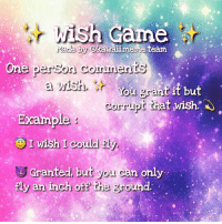 This was super fun 😂😊I made this, so please credit-tag me if you use 😊💕💕: r ish came  are by kawaii,meme.team  One person Comments  a twist,  ir ou grant it but  corrupt that  wish  Example:  I wish I could fly  Granted, but you can only  fly an inch of the groun This was super fun 😂😊I made this, so please credit-tag me if you use 😊💕💕