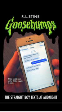 Horny, Target, and Tumblr: R.L.STINE  oosehunps  1200 AM  Dela  Messages  talked to  hey gir  you in a  Whatre u  Haha  sou  u horny or  All she wanted was to  eat her chicken nuggets  n peace...  0  THE STRAIGHT BOY TEXTS AT MIDNIGHT generally:  im fuckin dying