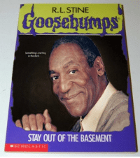 R. L. Stine: R.L. STINE  Something's woiting  in the dork  STAY OUT OF THE BASEMENT  SCHOLASTIC