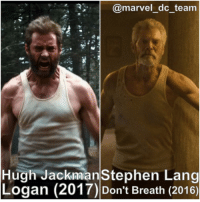 Clothes, Memes, and Stephen: R @marvel dc team  Hugh Jackman Stephen Lang  Logan (2017) Don't Breath (2016) This post is just a little way to ask you guys if you can see the resemblance. I see it, not just because of the clothes I guess, hair, age, etc. If oh haven't seen it, the picture on the right is from a great movie Don't Breath (2016), totally recommend it. • • • marvel dc mcu dceu xmen logan wolverine dontbreath hughjackman charlesxavier