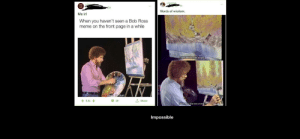 Meme, Memes, and Bob Ross: r/memes  8h  r/me isl  Oh  Words of wisdom.  Me irl  When you haven't seen a Bob Ross  meme on the front page in a while  I can't afford  hate people.  Let's fix that  5.1k  19  Share  I don't have that kind of time.  Photogrid  Impossible Me_irl