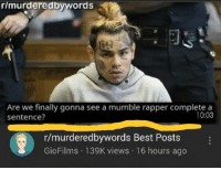 rapper: r/murderedbywords  Are we finally gonna see a mumble rapper complete a  sentence?  10:03  r/murderedbywords Best Posts  GioFilms 139K views 16 hours ago