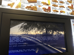 One of sonic's drive in booths got the blue screen of death: R Peppers  Ranch 110 Ca  6.49  0-1130 Ca  3.79 500/470 Ca  16  BREAKFAST  TOASTER  2.89 3.89 48  440 Cal 580 Cal 800 Ca  Med Entree Mod Combo  7.89 780-1110 Cal  17  Med Entre Only  7.59 1060-1400 Cal  4.39 790 Cal  E.30 Ca  Tots or Fries  5.29 490 Ca  Lg.Entree Med, Comb  8.69 1040-1380 Cal  Chili Cheese Tots or Fries  Ceney  py  icken Sandwich  Mayo & Brioche Bun  Lg. Entre Only  11  6.19 750 Cal  Crispy Tender Dinner  Texas Toast, Tots & an Onion Ring  Choose from Dipping Sauces  699  900-1340 Ca  4.29720/610 Ca  12  Boneless Wings  Honey 880  Asian Sweet Chill  Buffalo  3.29 4.39 4.99  530  350 Cal 450 Cal 710 Cal  JUMBO POPCORN CHICKEN Corn Dog  Choose from Dipping Saucas  TRY WITH  Signature  Sauce  3 pc Dinner+ Drink  960  7.49  890-1150 Cal  18  230Cal 290 Ca 47ica  RORS  Cinnasnacks  Cem Cese Frotg  3 pc. Tenders Only  4.99 280 Cal  6pc Med Combe  8.29 730-1090 Cal  5.29 470/470/440 Cal  9.99 930 930/880 Cal  18.49 1860/1860/1760 Cal  ed Com  S pc.Dinner+Drink  8.99  1070-1340 Cal  5 pc.Tenders Only  7.19470 Cal  6pc. Entre Only  8.49 840-1170 Cal  5.39 550 Cal  PACY  12 pc.Entrée Only  $.19  80-640 Ca  4.19380 Ca  5.19 630 C  24 pc.Entree Only  4.19  5.2  1 69  230 Ca  6.19  T  m  330 Cal 490 Cal 750 Ca  FRO  SON  AdkforW  3.99  REES  prevent damage  detected and windows,has been shut down  problem has b  to your comp  ORE  pectedly exited or ben  ha  YStem opergtin  ead  process  terninater  error sCren  in f  IF this  urer  estat  areis  These STeps  your har dware or software  If problems cont inue, disable or remove any newly installed hardware  or software. DisabTe IOS meey options such as caching or shadowing.  If you need to use safeMode toemove or disable components. restart  your computer, press F8 to select anced startup options, and then  select safe Mode.  Check  If this is  For any w  tO make s  a mew insta  indows tipdates you might need.  COx00000003, 0x855 AB668, 0x8AB 7 D4, 0x822