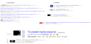 America, Definitely, and Desperate: /r/politics  /r/worldnews  theguardian Mueller Report: Sarah Sanders admitted to lying to reporters (thequardian.com)  submitted 2 hours ago by njleach  29 comments share save hide give award report crosspost  Ocasio-Cortez says she will sign Trump impeachment resolution thehill com  submitted 5 hours ago by Captainstinkytits  1349 comments share save hide give award report crosspost  THE  HILL0  20.7k  Mueller Thought That a Thorough' FBI Investigation Into Trump Would Reveal Other Crimes (rawstory.com  submitted 8 hours ago by WeCanDoBetterPeople  342 comments share save hide give award report crosspost  Trump Obstructed Justice slate.com  submitted 8 hours ago by Treemailman 6 2 2  3488 comments share save hide give award report crosspost  33.6k  phillyecom 'Miners for Trump: The story behind the Russian-organized Philly rally highlighted in Mueller's repot  submitted 4 hours ago by Ichigao44  77 comments share save hide give award report crosspost  Mueller report busts Sarah Sanders for telling blatant lies to America to defend Trump (rawstory.com)  submitted 3 hours ago by Plymouth03 S  701 comments share save hide give award report crosspost  The president must be impeached theweek.com  submitted 6 hours ago by TheWeekMag 4 53  3062 comments share save hide give award report crosspost  25.9k  Mueller identified 'dozens' of US rallies organized by Russian troll farm (thehill.com)  submitted 3 hours ago by EnoughPM2020  204 comments share save hide give award report crosspost  BBG Trump 'tried to fire Mueller (bbc.co.uk)  submitted 11 hours ago by Consiliarius  2847 comments share save hide give award report crosspost  Republican Group Will Run Ad on Fox News Urging GOP to Hold Trump Accountable: 'No Exoneration, Definitely Obstruction'  submitted 3 hours ago by headeeAmerica  191 comments share save hide give award report crosspost  5071  The president must be impeached theweek.com  25.9k  submitted 8 hours ago by TheWeekM  S