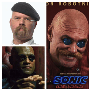 Movie, Sonic, and How: R ROBO TNI  A WHOLE NEW SPEED OF HERO  THE NEDGEHOG How they made Robotnik for the upcoming Sonic Movie