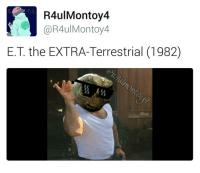 Memes, E.T., and 🤖: R4ulMontoy4  0 12 50  Ca R4ulMontoy4  E.T the EXTRA-Terrestrial (1982) This is exactly how it went (Tag friends)