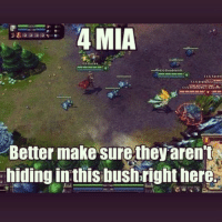 lol league leagueoflegends leaguememes follow hashtag lol memes funny followme likes riot tags: 4 MIA  Better make sure they aren't  hiding in this bushright here. lol league leagueoflegends leaguememes follow hashtag lol memes funny followme likes riot tags