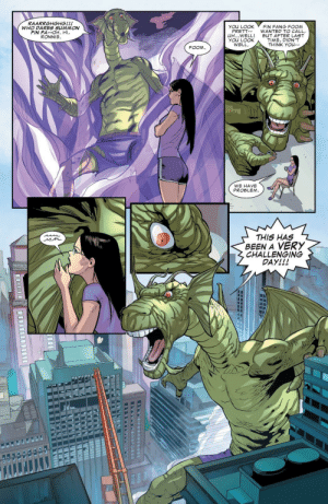 Time, Asks, and Been: RAARKGHGHG!!!  WHO DARES SUMMON  FIN FA--OH. HI  RONNIE  You LOOK  FIN FANG FOOM  PRETT WANTED TO CALL  凵H WELL! BuT AFTER LAST  YOu LOOK  WELL  TIME, DIDN'T  THINK You-  FOOM  WE HAVE  PROBLEM  THIS HAS  BEEN A VERY  CHALLENGING  DAY!!!  UNITI When your Ex asks you for a Favour