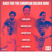 Barcelona, Goals, and Memes: RACE FOR THE EUROPEAN GOLDEN SHOE  Co  LIONEL MESSI  BARCELONA- 24 GOALS  Standard  MOHAMED SALAH  LIVERPOOL-24 GOALS  ly  EDINSON CAVANI  PSG-24 GOALS  HARRY KANE  TOTTENHAM 24 GOALS  eler  AIA  CIRO IMMOBILE  LAZIO-24 GOALS  B R  URES VIA  FERMARKT The big names are going to make this race a fun one until the finish 🍿