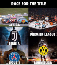 Memes, Premier League, and La Liga: RACE FOR THE TITLE  LA LIGA  JUUENTUS  PREMIER LEAGUE  SERIE A  BB  AR  09  fGENIUSFOOTBALL  BUNDESLIGA Title races 🔥
