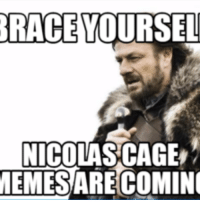 fist: RACE  YOURSEL  NICOLAS CAGE  MEMESARE COMING