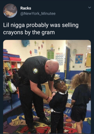 Stopping the hustle from early by Zeweee17 MORE MEMES: Racks  @NewYork_Minutee  Lil nigga probably was selling  crayons by the granm Stopping the hustle from early by Zeweee17 MORE MEMES