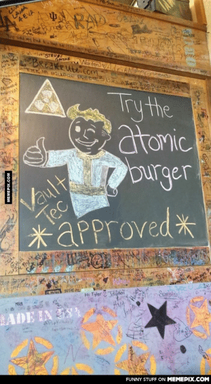Advertise the Atomic Burger special today…omg-humor.tumblr.com: RAD  4EVA  Fal lk STEVE  was hee!  Le's go  TERRIEL  GATZKE  BReakRute.com  ETEE 18 BQULDGE BO TE  Warden  DinGrohavac  PisKA)  desly  Try the  atomic  Durger  Tec  Vault  *aPproved*  TUASY OS37  N.AN SUSIE m  Hi Tyler Tuden  Hale  manSamblen  HVA  ADE IN E81  0Purktu  FUNNY STUFF ON MEMEPIX.COM  MEMEPIX.COM Advertise the Atomic Burger special today…omg-humor.tumblr.com
