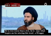 <p>He knows what he is talking about</p>: radaed by  IIV MEMRI TV  He is even worse than a Jew, he is - may Allah  forgive me for uttering this word - a 9Gagger <p>He knows what he is talking about</p>