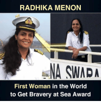 Congratulations to Radhika Menon for becoming the first woman in the world to get bravery award  👏👏  Proud Moment 🇮🇳🇮🇳: RADHIKA MENON  lio  NA SWAD  First Woman in the World  to Get Bravery at Sea Award Congratulations to Radhika Menon for becoming the first woman in the world to get bravery award  👏👏  Proud Moment 🇮🇳🇮🇳