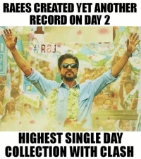Shah Rukh Khan You beauty ❤  #Rɑյ*: RAEESCREATED YET ANOTHER  RECORD ON DAY 2  Ra  HIGHEST SINGLE DAY  COLLECTION WITH CLASH Shah Rukh Khan You beauty ❤  #Rɑյ*