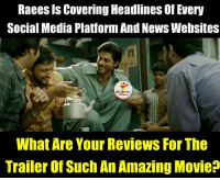 Can you wait to watch this one?: Raeesls Covering Headlines Of Every  Social Media Platform AndNews Websites  What Are Your Reviews For The  Trailer Of Such An Amazing Movie Can you wait to watch this one?