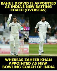 Its official and BCCI confirms: Head coach: Ravi Shastri Bowling Coach: Zaheer Khan Batting consultant: Rahul Dravid rvcjinsta: RAHUL DRAVID IS APPOINTED  AS INDIA'S NEW BATTING  COACH (OVERSEAS)  SAHARA  RVCJ  WWW.RVCJ.COM  WHEREAS ZAHEER KHAN  APPOINTED AS NEW  BOWLING COACH OF INDIA Its official and BCCI confirms: Head coach: Ravi Shastri Bowling Coach: Zaheer Khan Batting consultant: Rahul Dravid rvcjinsta
