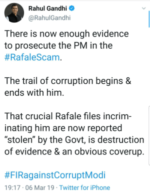 """When you don't know how to give up😆😆: Rahul Gandhi  @RahulGandhi  There is now enough evidence  to prosecute the PM in the  #RafaleScam  The trail of corruption begins &  ends with him  That crucial Rafale files incrim  inating him are now reported  """"stolen"""" by the Govt, is destruction  of evidence & an obvious coverup  #FIRagainstCorruptModi  19:17 06 Mar 19 Twitter for iPhone When you don't know how to give up😆😆"""